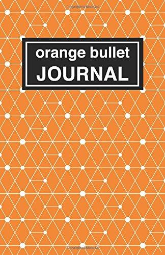 9781537490090: Orange bullet Journal - Cuaderno de puntos naranja estampado: Tapa blanda, 14 x 21 cm, 200 paginas (Spanish Edition)