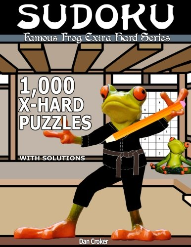 9781537493350: Famous Frog Sudoku 1,000 Extra Hard Puzzles With Solutions: An Extra Hard Series Book (Famous Frog Extra Hard Series) (Volume 6)