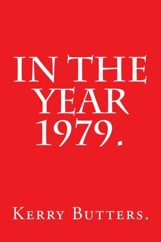 9781537496658: In the Year 1979.