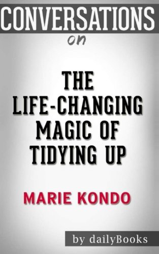 9781537499369: Conversations on The Life-Changing Magic of Tidying Up by Marie Kondo