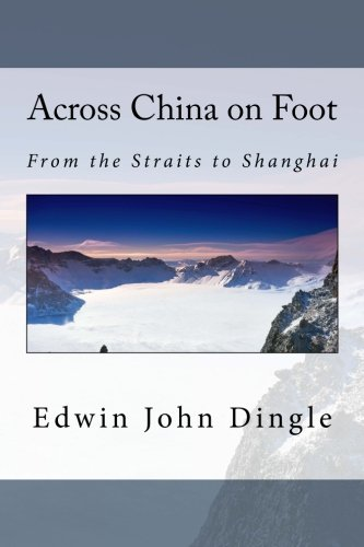 9781537500508: Across China on Foot: From the Straits to Shanghai