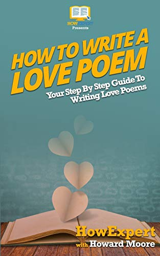 9781537504230: How To Write a Love Poem: Your Step-By-Step Guide To Writing Love Poems