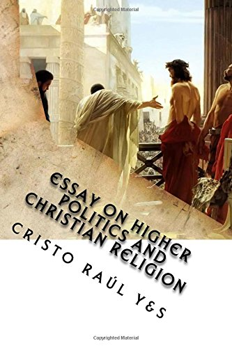 9781537505312: Essay on Higher Politics and Christian Religion: The Star of the Morning's Essays