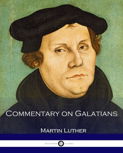 Commentary on Galatians: Luther, Martin