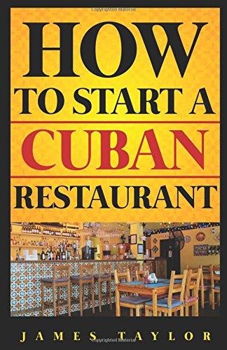9781537507279: How To Start a Cuban Restaurant (How to start a restaurant)