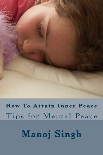 How to Attain Inner Peace: Tips for: MR Manoj Kumar