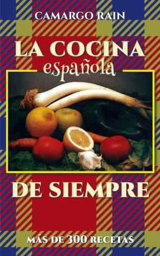 9781537509341: La cocina espanola de siempre: Mas de 300 recetas