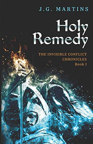 9781537509686: Holy Remedy (The Invisible Conflict Chronicles) (Volume 1)