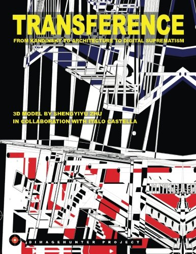 9781537510491: Transference: from Kandinsky to Architecture to Digital Suprematism