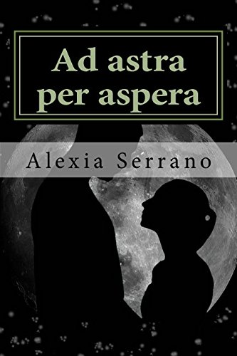 9781537510606: Ad astra per aspera (Nacidos de la sinrazón) (Volume 1) (Spanish Edition)