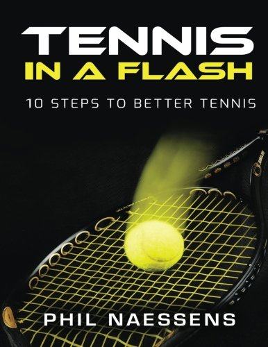 9781537510750: Tennis in a Flash: 10 Steps to Better Tennis