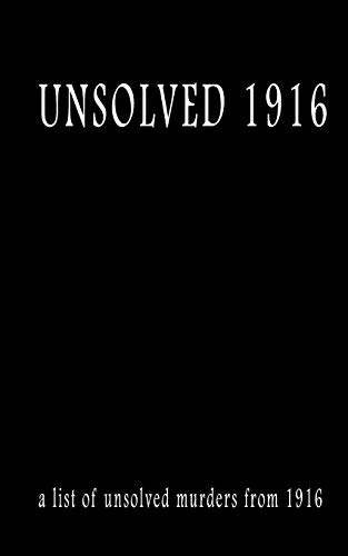9781537511276: Unsolved 1916 (Unsolved Murders)