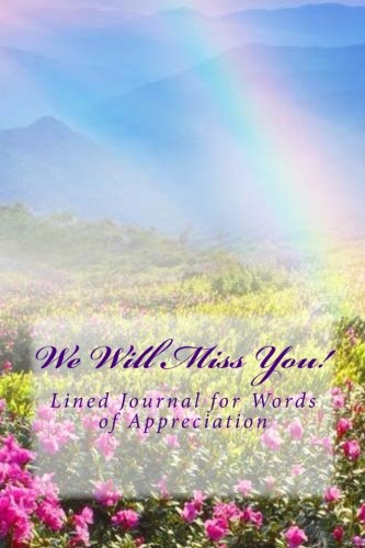 9781537513508: We Will Miss You!: Lined Journal for Words of Appreciation (Blank Journal)