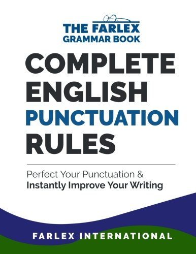 9781537513904: Complete English Punctuation Rules: Perfect Your Punctuation and Instantly Improve Your Writing: Volume 2 (The Farlex Grammar Book)