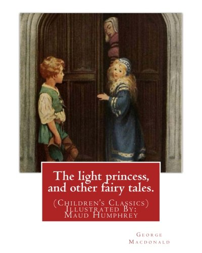 The light princess, and other fairy tales.: Macdonald, George