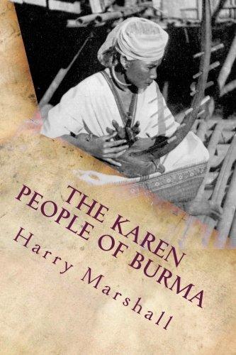 The Karen People of Burma: A Study: Marshall, Harry Ignatius