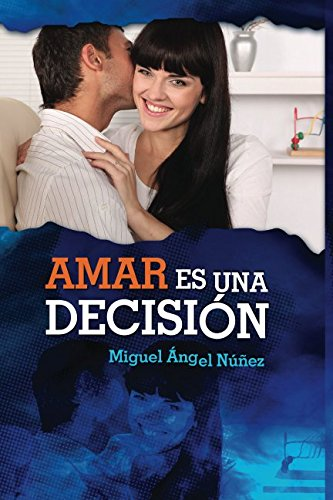 9781537514345: Amar es una decisión (Spanish Edition)