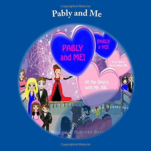 9781537516189: Pably and Me: At the opera with Mr. BB (Volume 4)