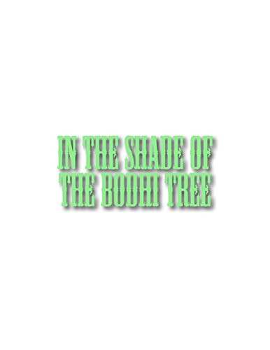 9781537516585: In the Shade of the Bodhi Tree: An Explanation of the One Moment View and Its Origin