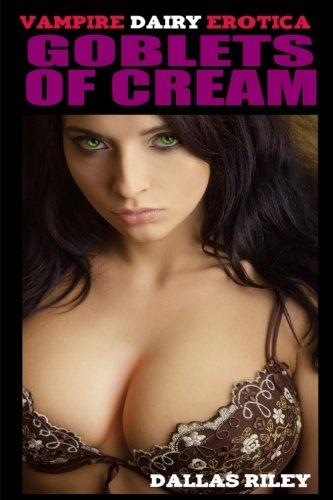 Goblets of Cream (Paperback): Dallas Riley