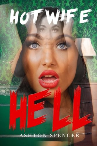 9781537522357: Hot Wife Hell Put Her Through HELL