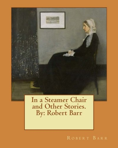 In a Steamer Chair and Other Stories.: Barr, Robert