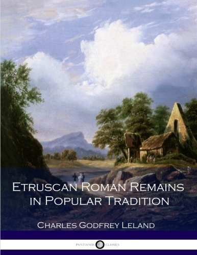 9781537523361: Etruscan Roman Remains in Popular Tradition
