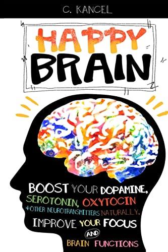 Happy Brain: Boost Your Dopamine, Serotonin,
