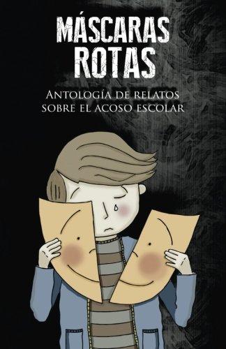 Máscaras rotas: Antología de relatos sobre el: Narros, Jonathan Gómez;