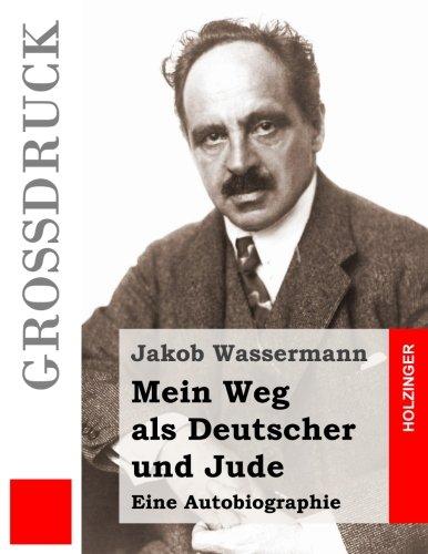 9781537528656: Mein Weg als Deutscher und Jude: Eine Autobiographie
