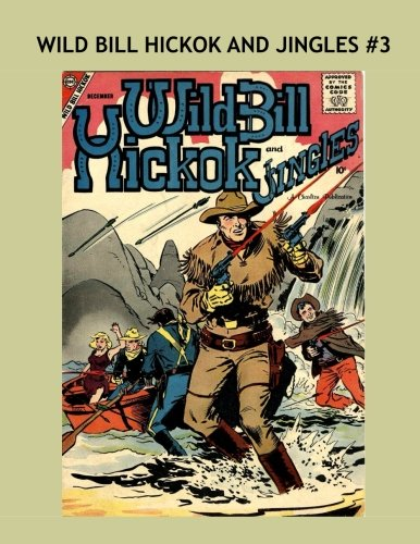 9781537530772: Wild Bill Hickok and Jingles #3: Based on the Popular TV Western --- Exciting Western Comics