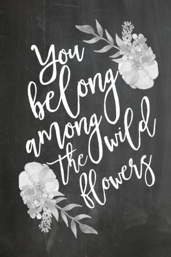 9781537531250: Chalkboard Journal - You Belong Among The Wild Flowers: 100 page 6