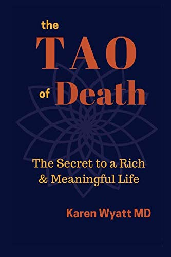 9781537531595: The Tao of Death: The Secret to a Rich and Meaningful Life
