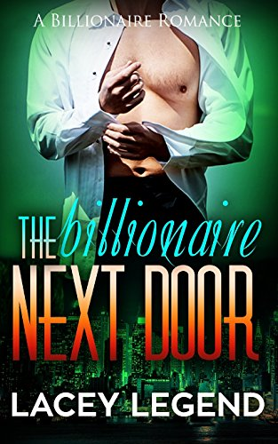 The Billionaire Next Door: Legend, Lacey