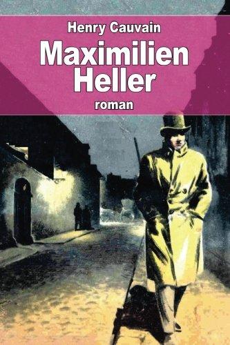 Maximilien Heller: Cauvain, Henry