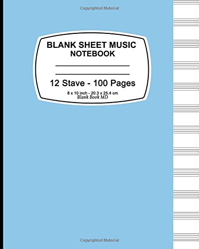 9781537534695: Blank Sheet Music: Blue Cover,Music Manuscript Paper, Staff Paper, Musicians Notebook, Durable Book Binding,(Composition Books - Music Manuscript ... Stave * 100 pages, 8