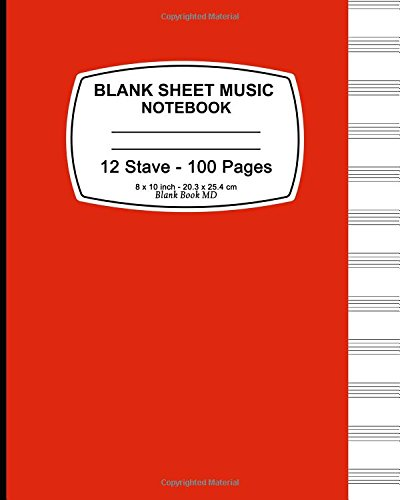 9781537534770: Blank Sheet Music: Red Cover,Music Manuscript Paper, Staff Paper, Musicians Notebook, Durable Book Binding,(Composition Books - Music Manuscript ... Stave * 100 pages, 8