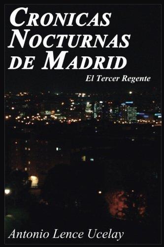 9781537536880: Cronicas Nocturnas de Madrid: El Tercer Regente: Volume 2