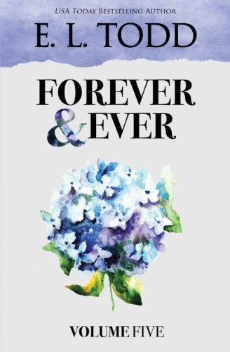 Forever and Ever: Volume Five: E. L. Todd