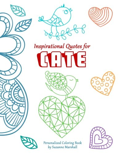 9781537537337: Inspirational Quotes for Cate: Personalized Book & Coloring Book for Kids (Personalized Children's Books, Personalized Coloring Books, Personalized ... for Kids, Inspirational Quotes for Kids)
