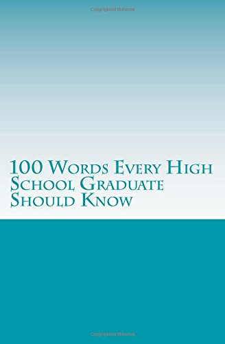9781537538631: 100 Words Every High School Graduate Should Know