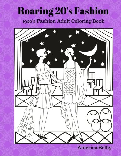 9781537541655: Roaring 20's Fashion Coloring Book: 1920's Fashion Adult Coloring Book (Volume 2)