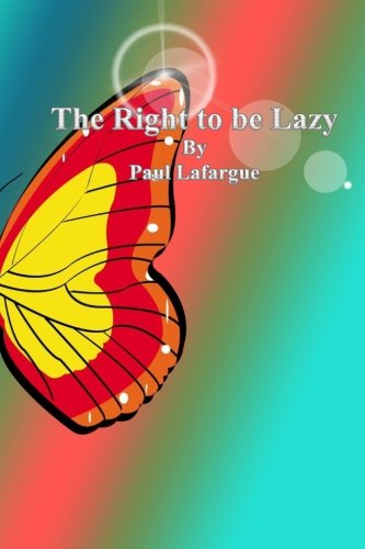 9781537541877: The Right to be Lazy