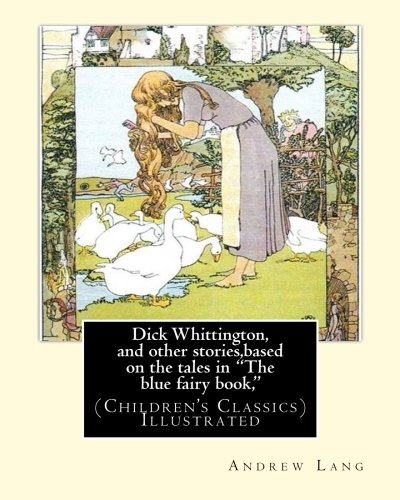 Dick Whittington, and other stories,based on the: Andrew Lang