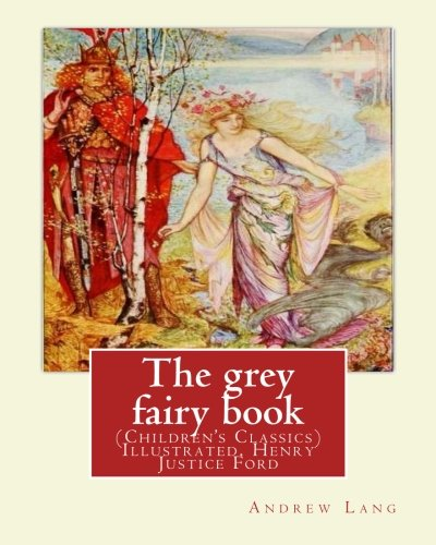 The Grey Fairy Book, by: Andrew Lang: Andrew Lang, H