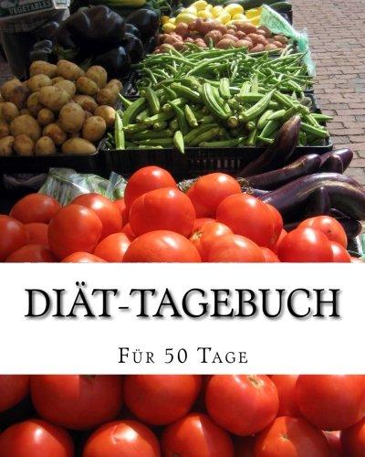 9781537545608: Diät-Tagebuch: Mit Eintragmöglichkeiten für 50 Tage