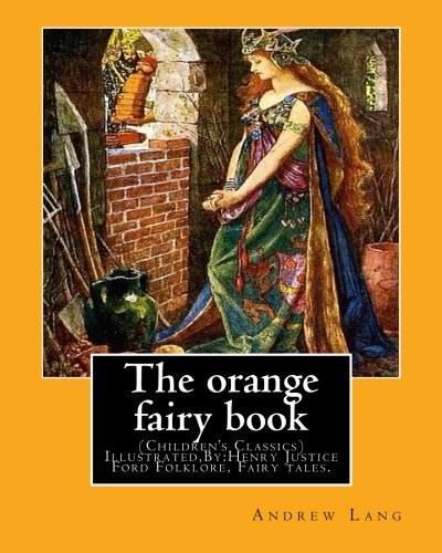 The Orange Fairy Book. by: Andrew Lang,: Andrew Lang, H