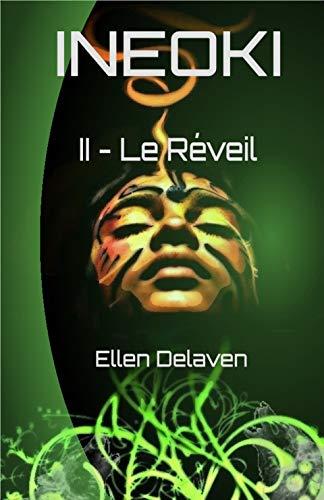 Ineoki: II - Le Reveil (Paperback) - Ellen Delaven