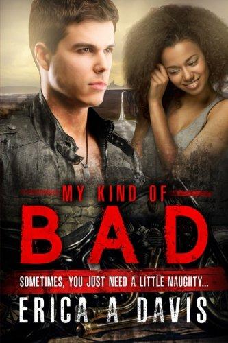 9781537547213: My Kind Of Bad: A Biker Gang Bad Boy BWWM Romance