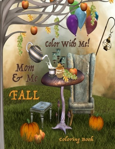 9781537552439: Color With Me! Mom & Me Coloring Book: Fall